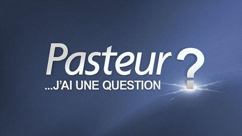 Visuel de l'émission Pasteur ? J'ai une question