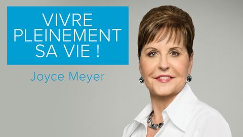 Visuel de l'émission Joyce Meyer - Vivre pleinement sa vie !