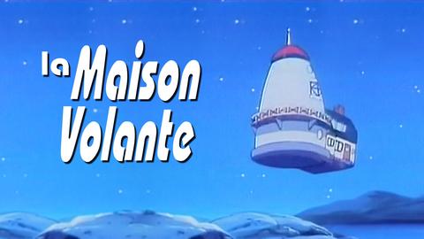 Visuel de l'émission MAISON-VOLANTE - La maison volante