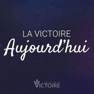 La victoire aujourd'hui