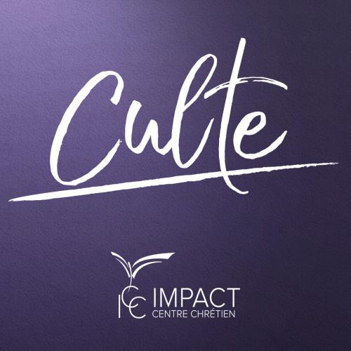 Impact Centre Chrétien - Culte complet