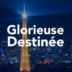 Glorieuse destinée