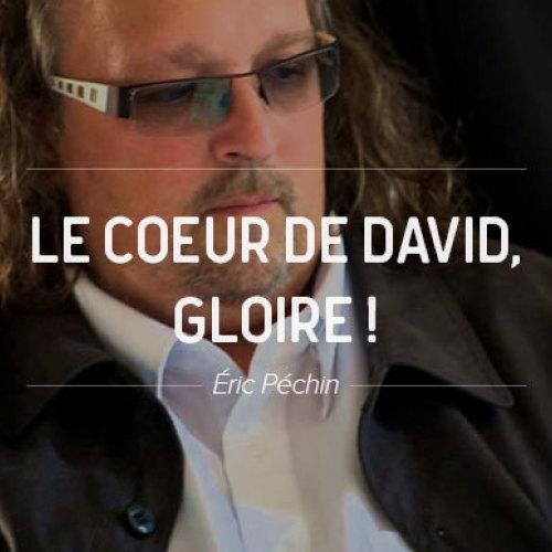 Le coeur de David, Gloire !