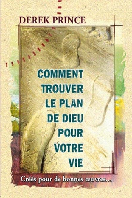 Comment trouver le plan de dieu pour votre vie derek for Comment trouver des plans