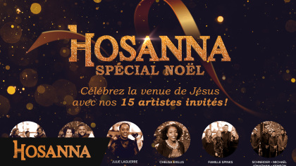 Hosanna spécial Noël 2018 - 7 chants chrétiens pour un joyeux Noël