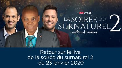 La soirée du surnaturel 2 ► Revivez le live du 23 janvier avec le pasteur Marcel Kouamenan
