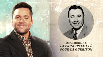 Héros de la foi : La principale clé pour la guérison - Oral Roberts