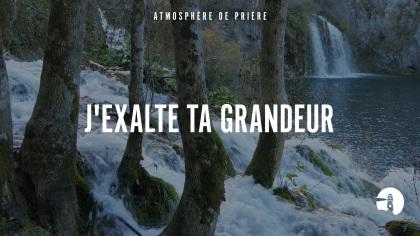 J'exalte Ta grandeur Seigneur (I Exhalt Thee) - Instrumental - Atmosphère de prière -