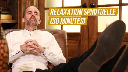 Relaxation spirituelle (30 minutes)