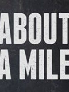 About A Mile