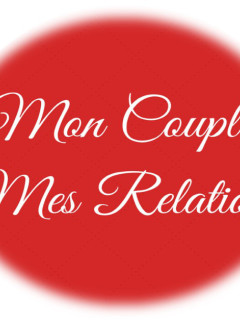 Mon Couple Mes Relations